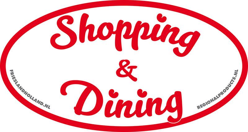 Shopping & Dining.  Het bureau voor toerisme Friesland Holland heeft een concept ontwikkeld om de toerist ver voor zijn vertrek naar Friesland op unieke winkels en eet- en drinkgelegenheden te attenderen, of, wanneer hij al in Friesland is, in de bijzondere zaak te lokken.